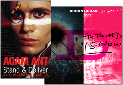 Stand &Deliver The Autobiography by Adam Ant, All You Need is Now by Duran Duran