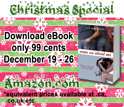 Christmas Special: Download Come See About Me eBook 99 cents December 19 - 26 only Amazon.com