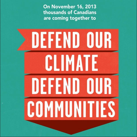 On November 16, 2013 thousands of Canadians are coming together to Defend Our Climate Defend Our Communities