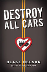 Destroy All Cars - Blake Nelson