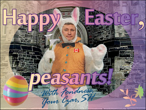 Happy Easter, peasants! With Fondness, Your Czar, S.H.