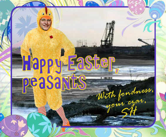 Stephen Harper card: Happy Easter, peasants! With fondness Your Czar, S.H.