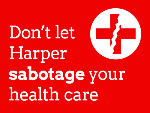 Don't Let Harper sabotage your health care
