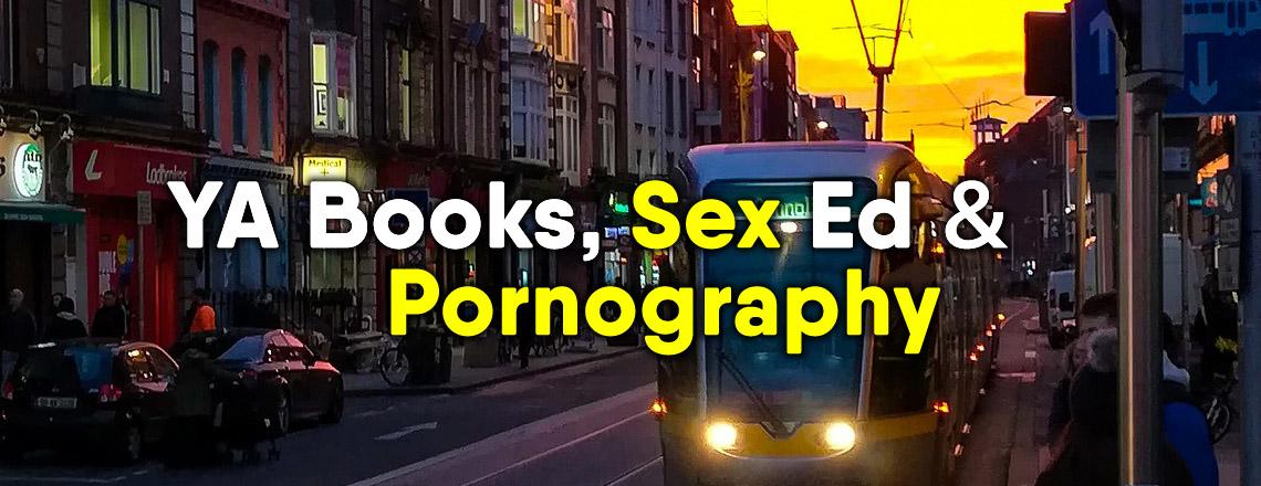 ya sex ed and pornography