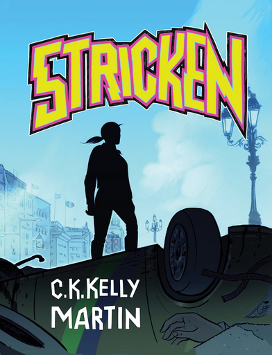 STRICKEN by C. K. Kelly Martin