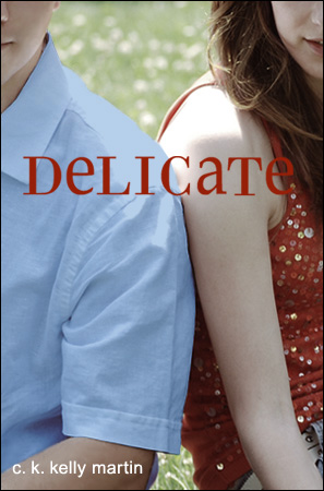 Delicate by C.K. Kelly Martin