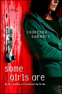 Some Girls Are (Courtney Summers)