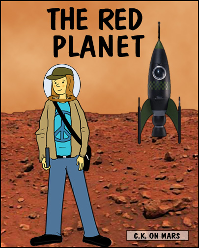The Red Planet, C.K. on Mars