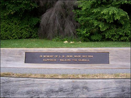 In memory of L.H.  (Bob) Wade 1912-1994 Happiness - walking the seawall