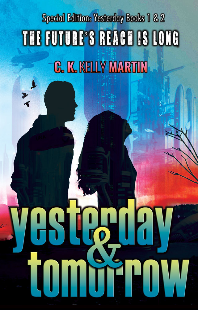 Yesterday & Tomorrow by C.K. Kelly Martin