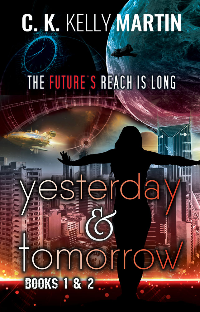 Yesterday & Tomorrow by C. K. Kelly Martin